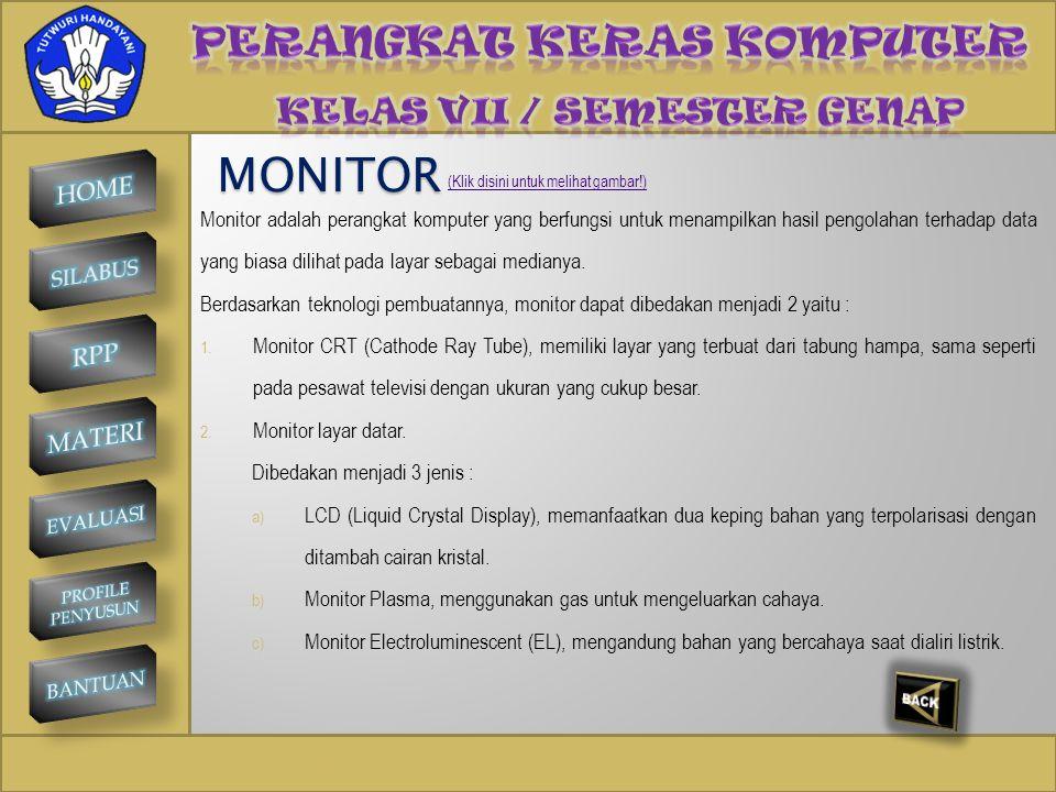 SMP NEGERI 1 KINTAMANI A. MONITOR MONITOR B. PRINTER PRINTER C. PLOTTER PLOTTER D. SPEAKER SPEAKER (Klik setiap option untuk mengetahui penjelasan mas