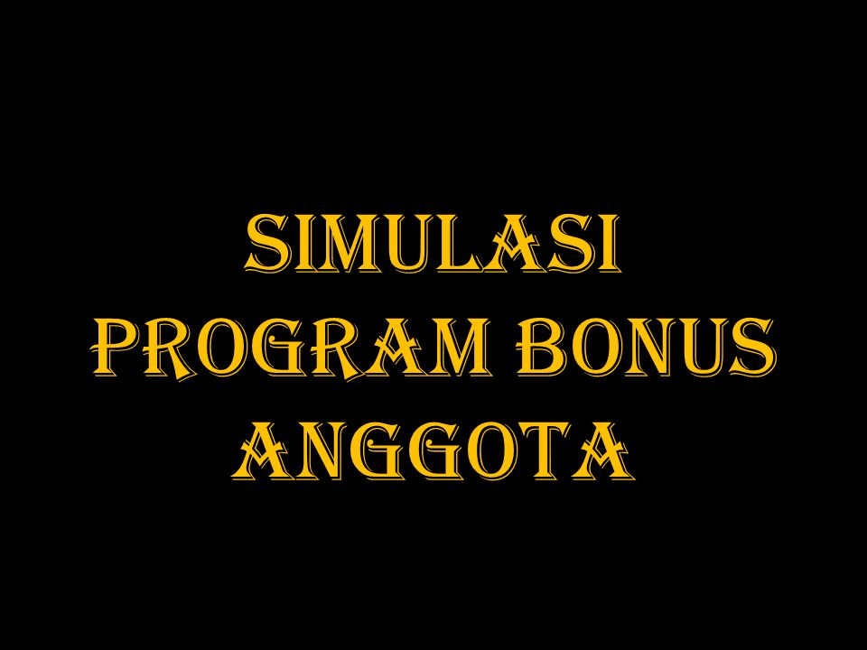 Simulasi Program bonus anggota