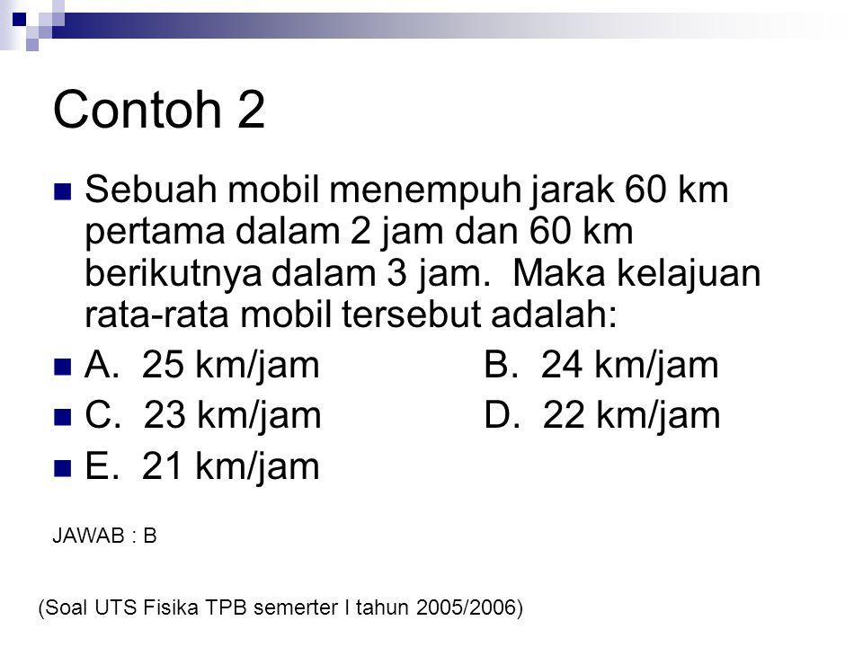  Sebuah mobil menempuh jarak 60 km pertama dalam 2 jam dan 60 km berikutnya dalam 3 jam.