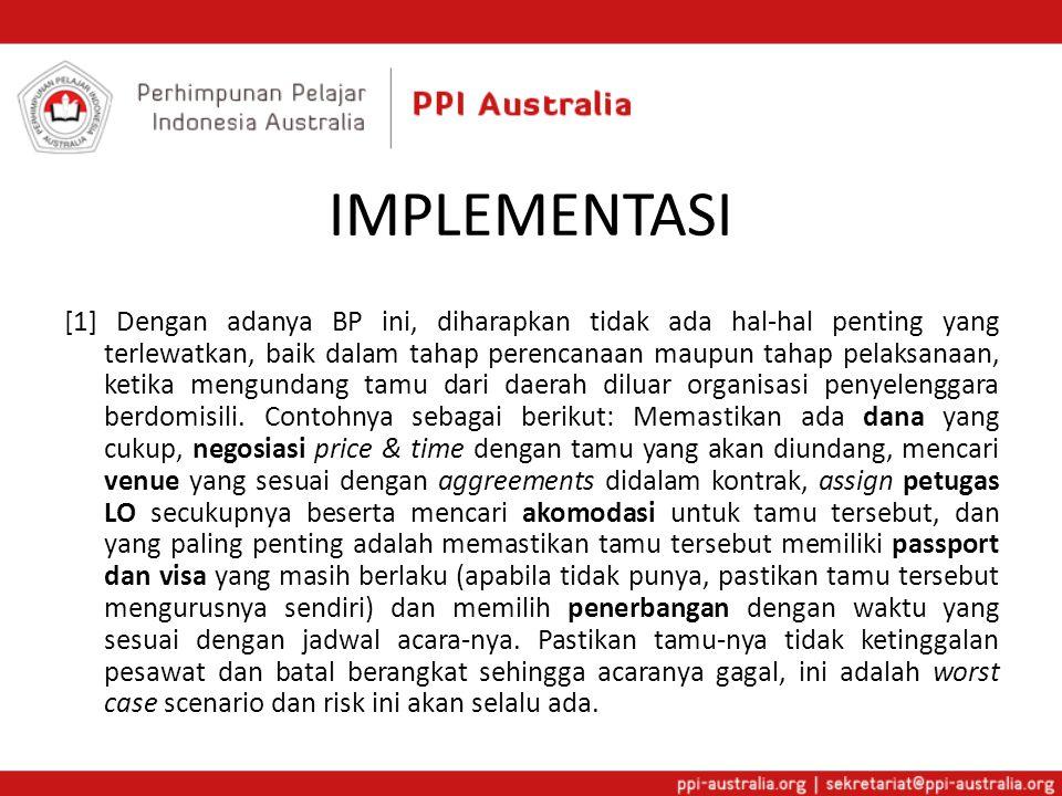IMPLEMENTASI [1] Dengan adanya BP ini, diharapkan tidak ada hal-hal penting yang terlewatkan, baik dalam tahap perencanaan maupun tahap pelaksanaan, k
