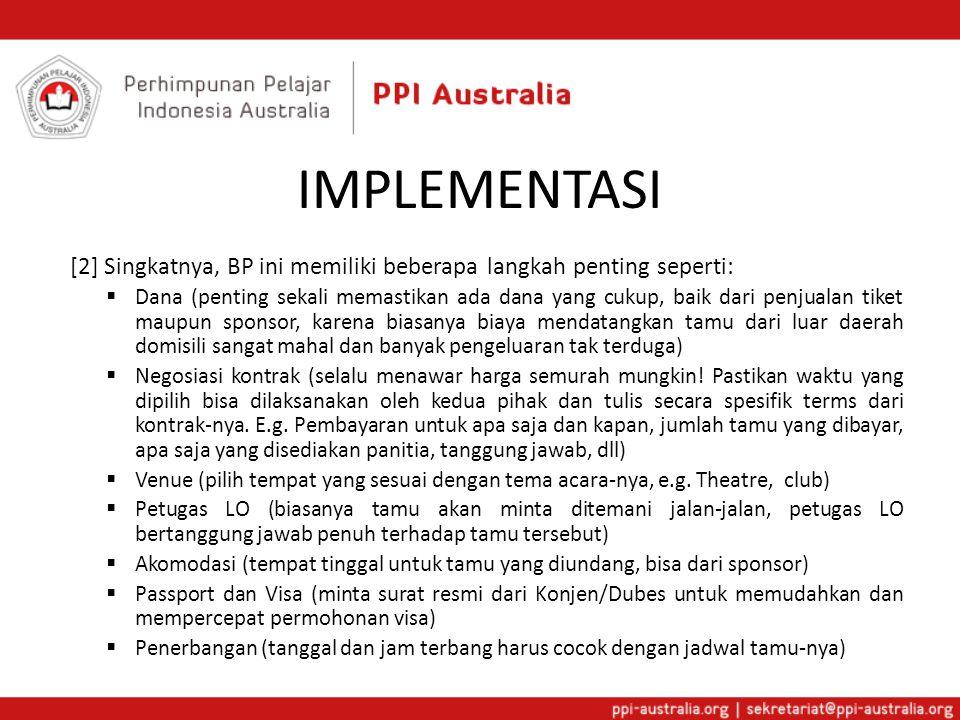 IMPLEMENTASI [3] Seperti yang sudah disebutkan beberapa kali sebelumnya, BP ini dapat membawa dampak positif dalam bentuk reminder untuk panitia penyelenggara akan hal-hal yang perlu di perhatikan apabila mengundang tamu dari luar negeri.