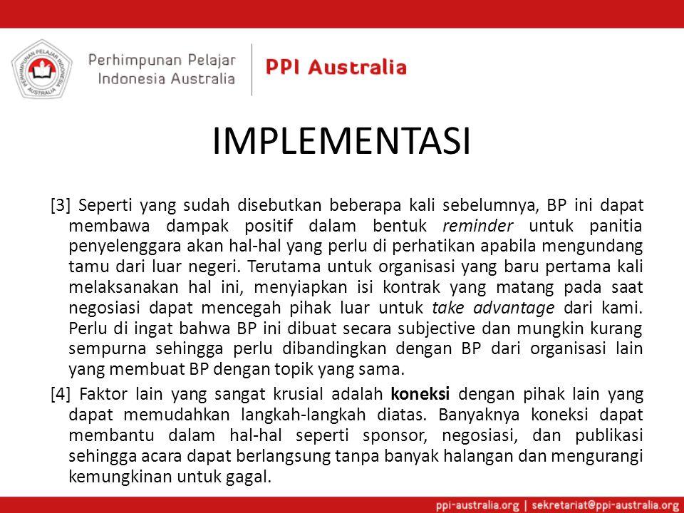 IMPLEMENTASI [3] Seperti yang sudah disebutkan beberapa kali sebelumnya, BP ini dapat membawa dampak positif dalam bentuk reminder untuk panitia penye