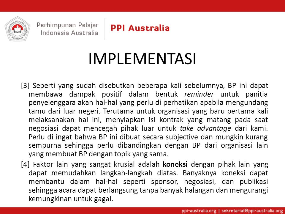 SIGNIFIKANSI [1] Setelah mengimplementasikan BP ini, ada perubahan-perubahan sangat berarti yang memang diharapkan sejak awal akan mengambil tempat dalam pelaksanaan program kerja yang melibatkan mengundang tamu dari luar negeri.