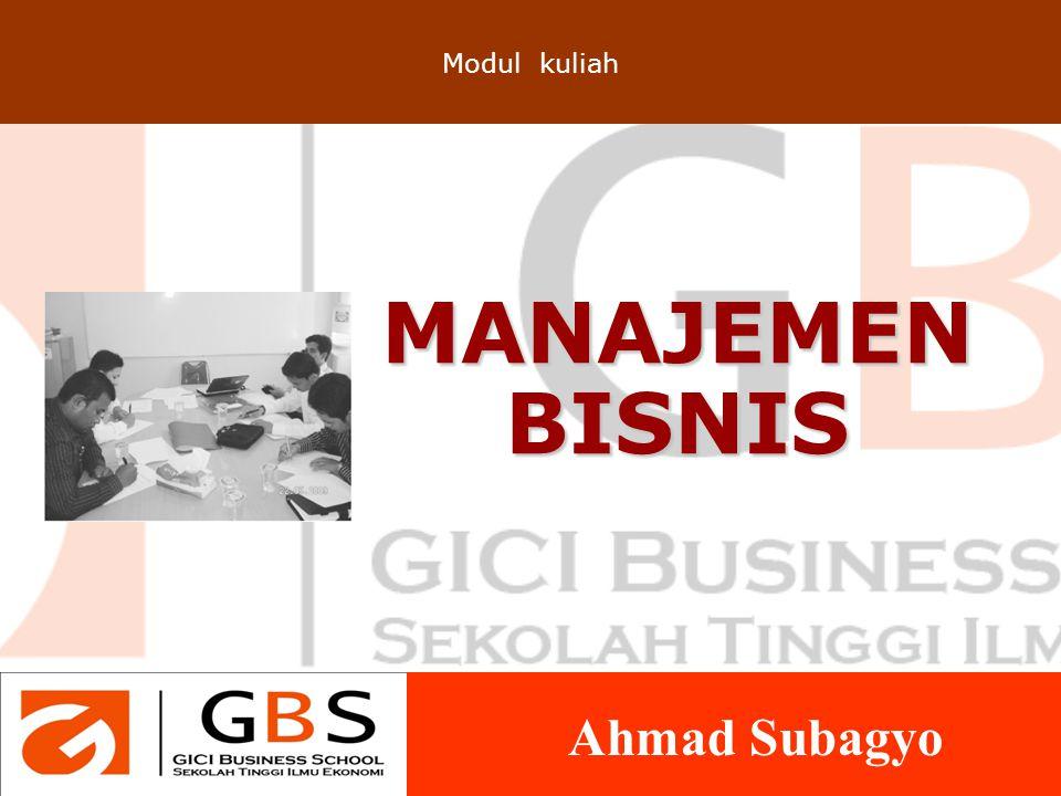 MANAJEMEN BISNIS Modul kuliah Ahmad Subagyo