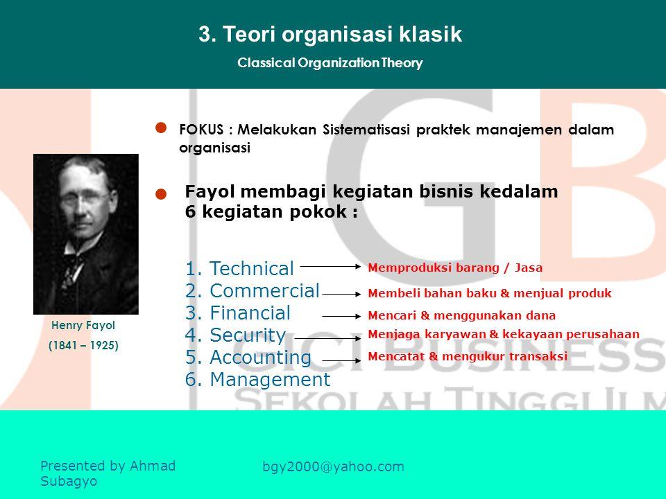 2.a. Teori manajemen ilmiah Tujuan utama : meningkatkan produktivitas Menemukan Gantt Chart (bagan Gantt) yang dpt digunakan pada proses perencanaan m