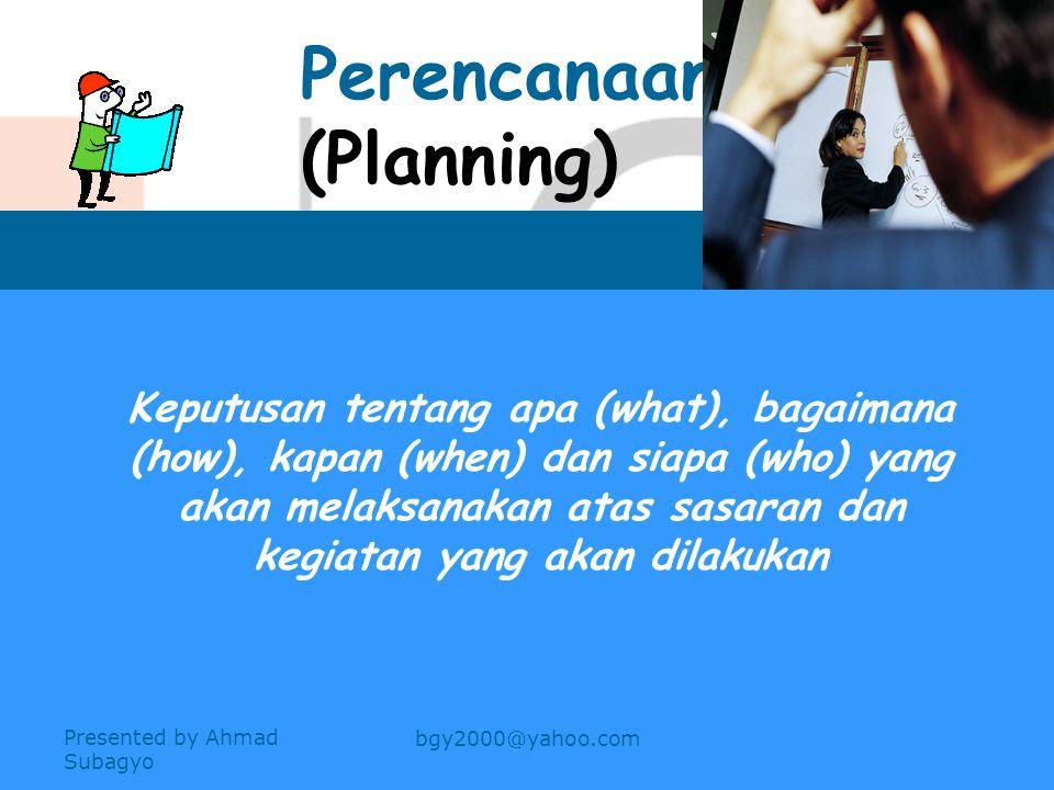 Perencanaan 3 Presented by Ahmad Subagyo bgy2000@yahoo.com