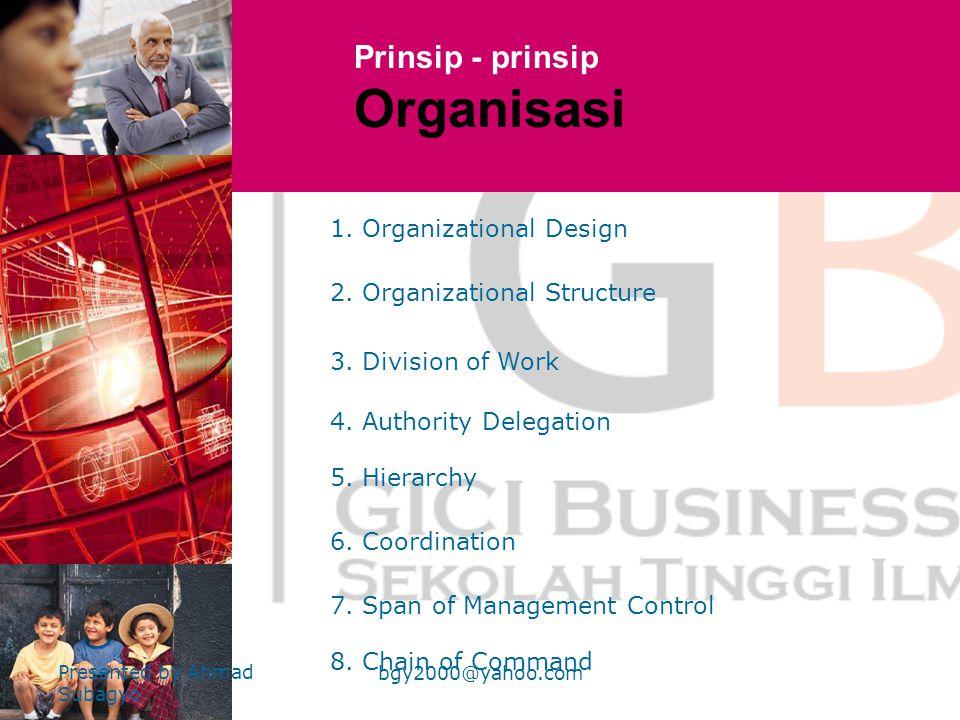 •O•Organisasi Formal –D–Dpt berkomunikasi satu sama lain –B–Bersedia utk bertindak bersama- sama –M–Mempunyai tujuan bersama secara sadar •O•Organisas