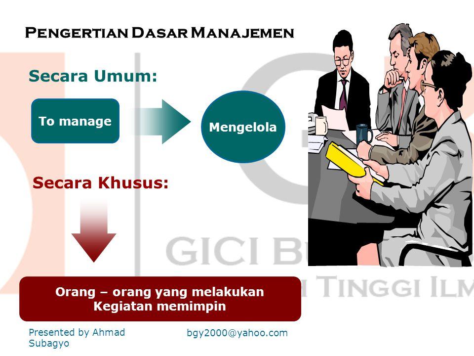 Definisi Management Merupakan sebuah proses yang khas, terdiri atas tindakan – tindakan Perencanaan (Planning), pengorganisasian (Organizing), mengera