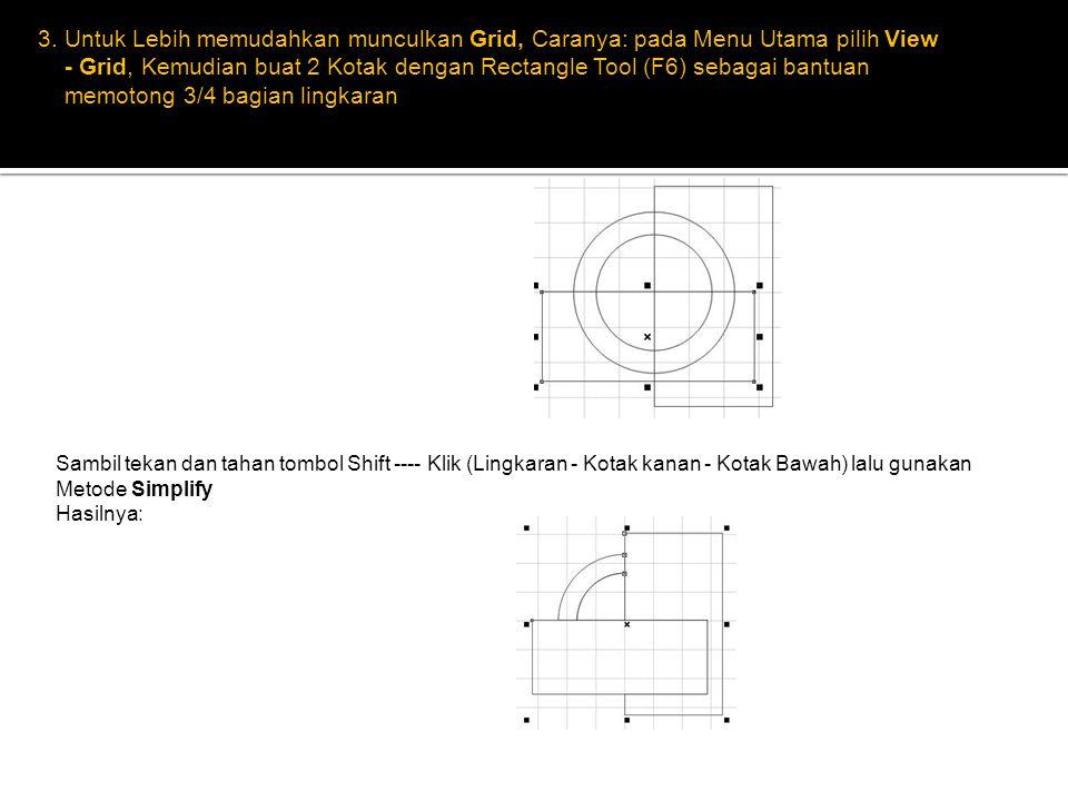 3. Untuk Lebih memudahkan munculkan Grid, Caranya: pada Menu Utama pilih View - Grid, Kemudian buat 2 Kotak dengan Rectangle Tool (F6) sebagai bantuan