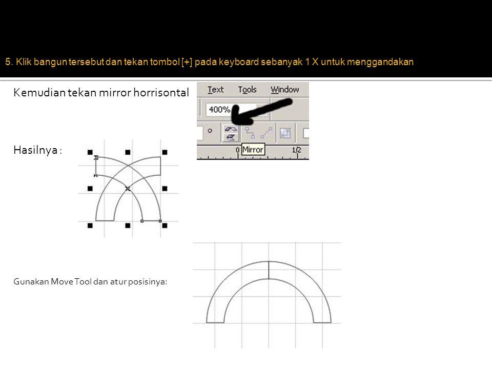 5. Klik bangun tersebut dan tekan tombol [+] pada keyboard sebanyak 1 X untuk menggandakan Hasilnya: Gunakan Move Tool dan atur posisinya: Kemudian te