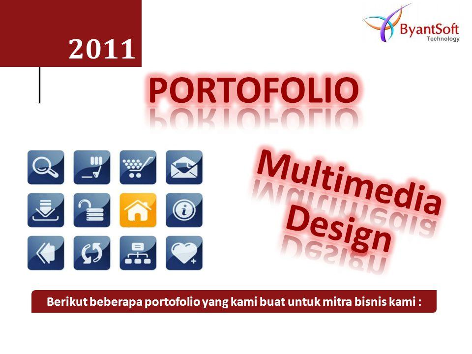 2011 Berikut beberapa portofolio yang kami buat untuk mitra bisnis kami :
