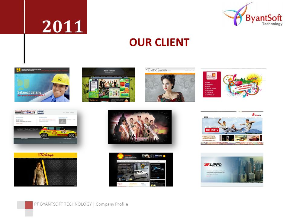 2011 PT BYANTSOFT TECHNOLOGY | Company Profile OUR CLIENT