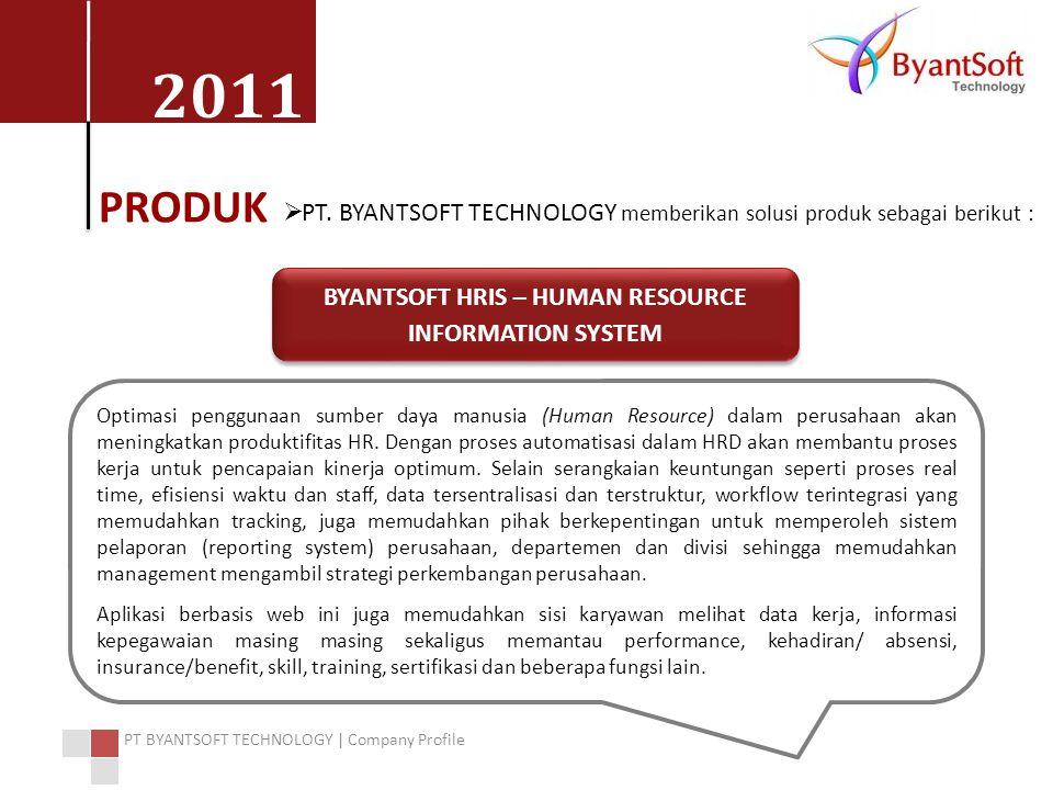 2011 PT BYANTSOFT TECHNOLOGY | Company Profile PRODUK  PT.