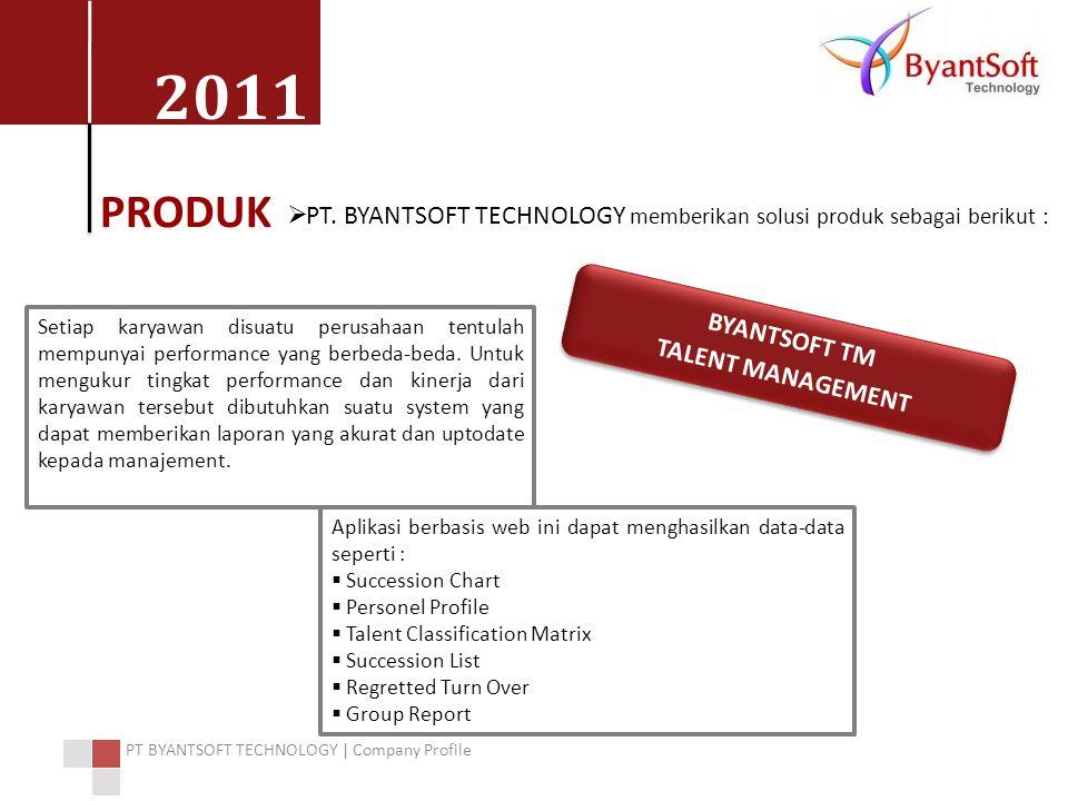 2011 PT BYANTSOFT TECHNOLOGY | Company Profile Setiap karyawan disuatu perusahaan tentulah mempunyai performance yang berbeda-beda.