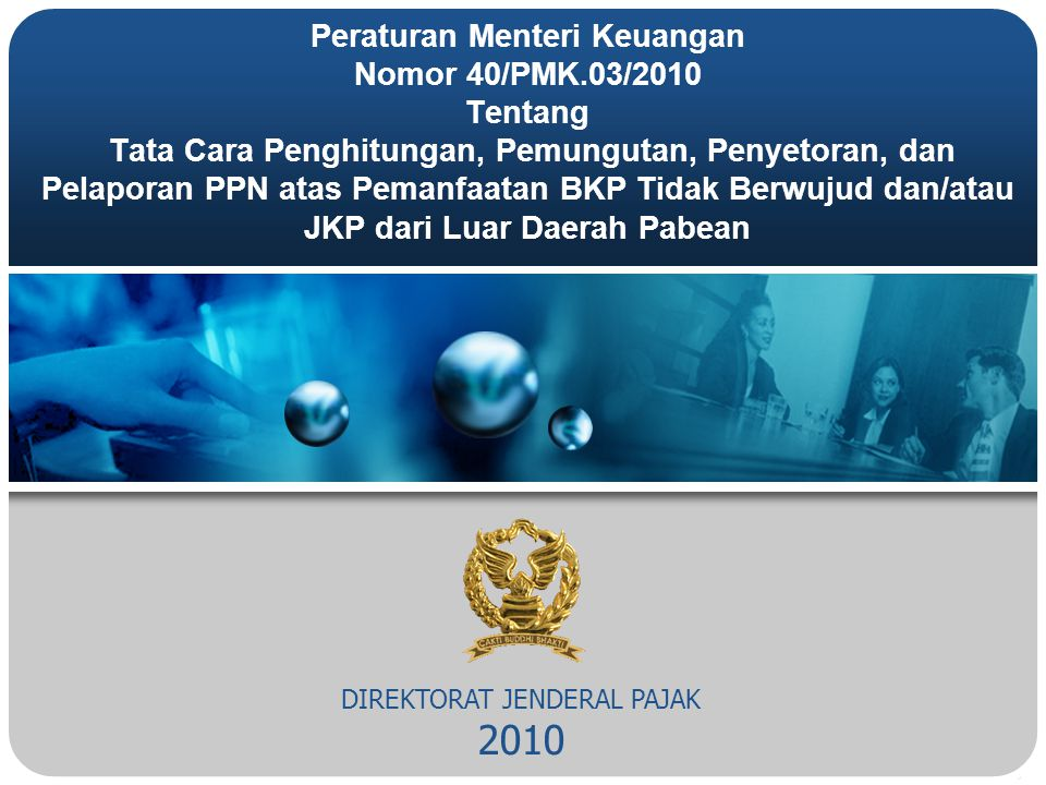 DIREKTORAT JENDERAL PAJAK 2010 Peraturan Menteri Keuangan Nomor 40/PMK.03/2010 Tentang Tata Cara Penghitungan, Pemungutan, Penyetoran, dan Pelaporan P