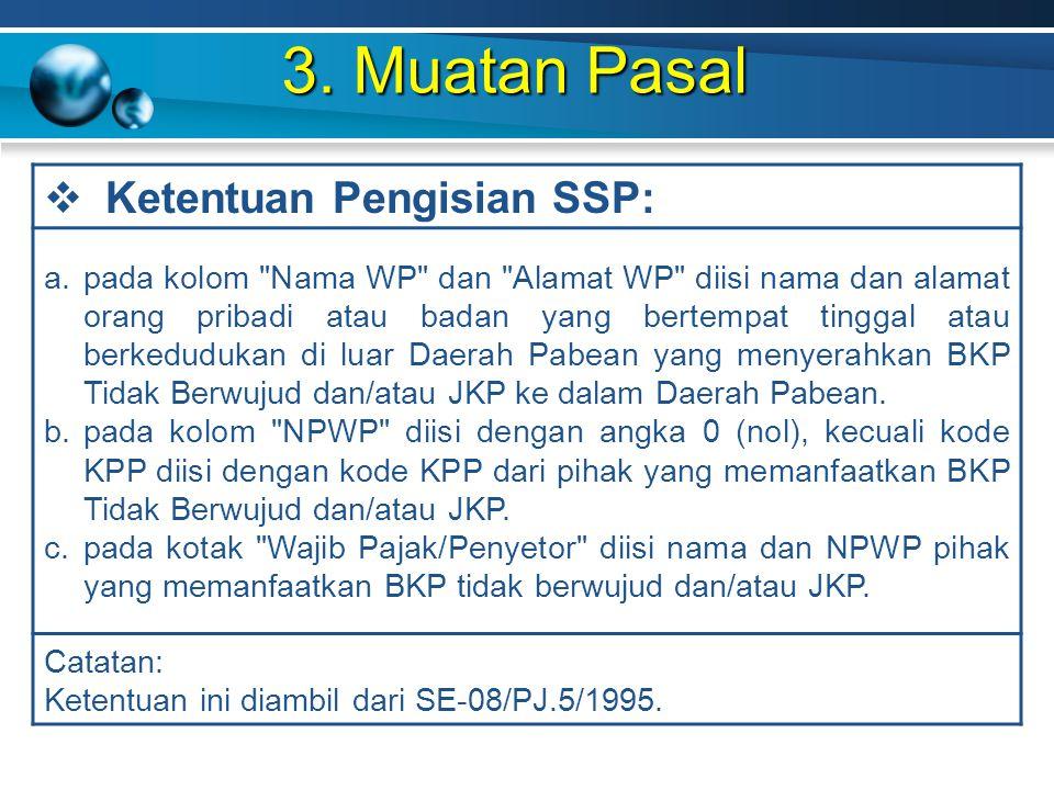 3. Muatan Pasal  Ketentuan Pengisian SSP: a.pada kolom