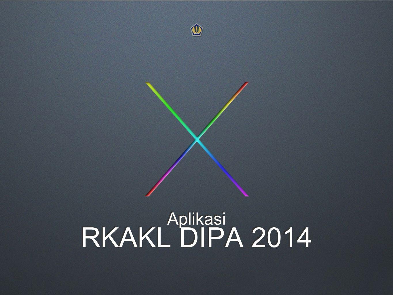 RKAKL DIPA 2014 Aplikasi