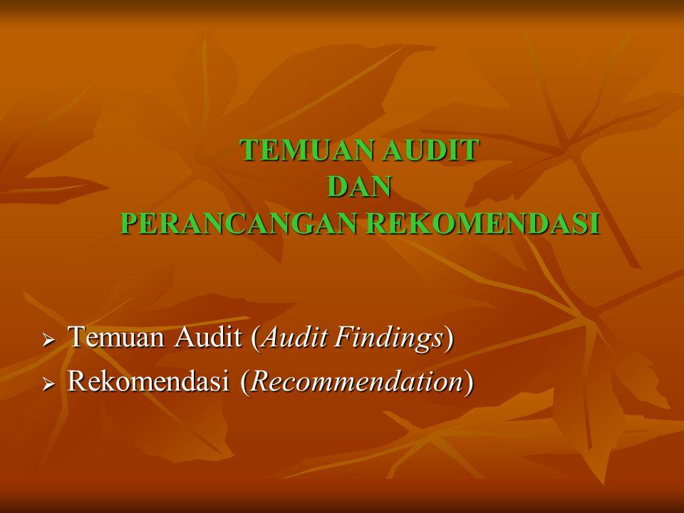 TEMUAN AUDIT DAN PERANCANGAN REKOMENDASI  Temuan Audit (Audit Findings)  Rekomendasi (Recommendation)