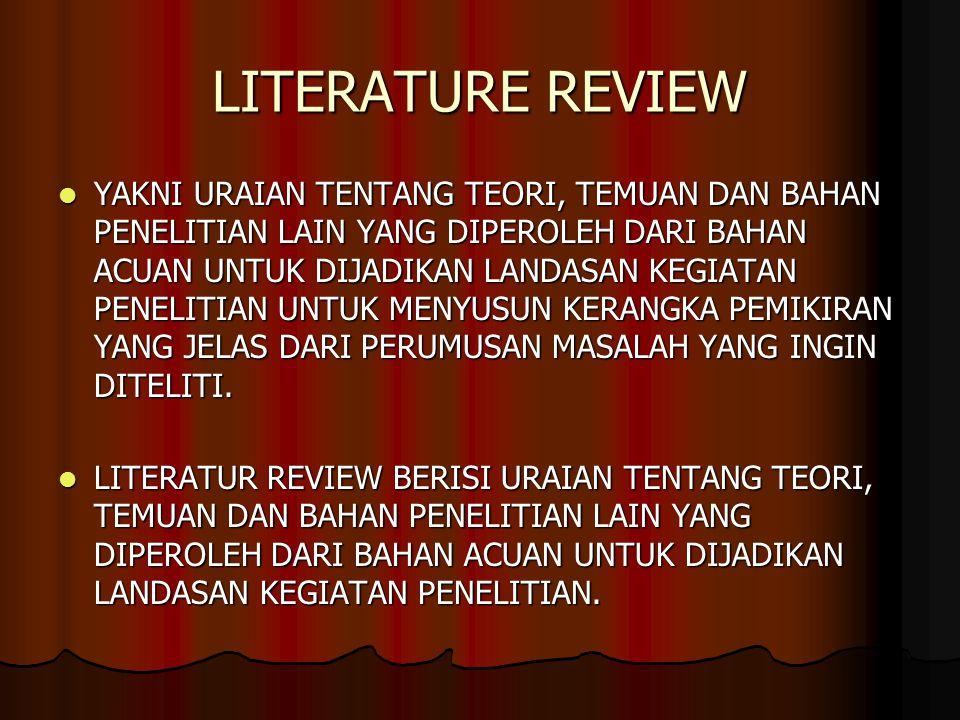 LITERATURE REVIEW  PENELUSURAN PUSTAKA MERUPAKAN LANGKAH PERTAMA UNTUK MENGUMPULKAN INFORMASI YANG RELEVAN BAGI PENELITIAN.