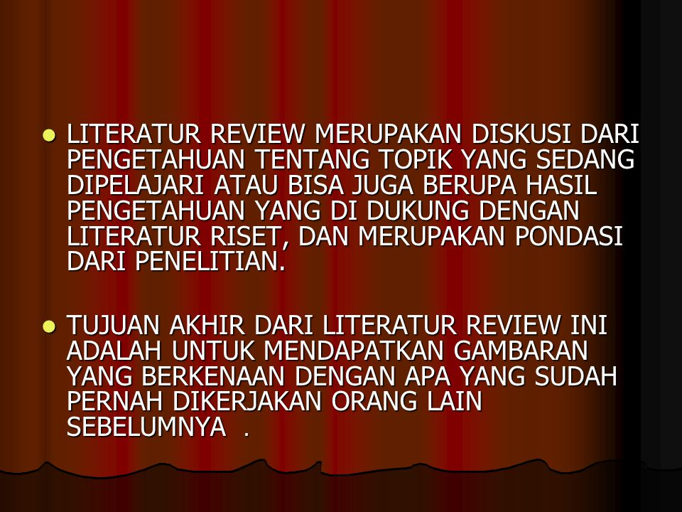 ADA TIGA ASPEK UTAMA DALAM MELAKUKAN LITERATUR REVIEW YAITU: 1.