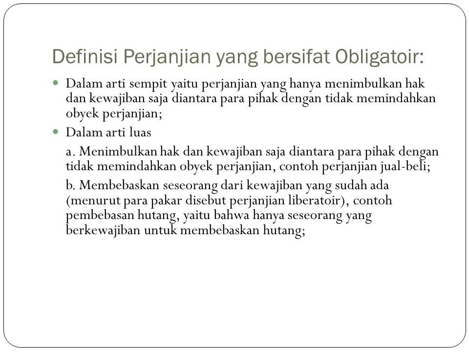 Perjanjian Campuran:  Perjanjian yang di dalamnya mengandung unsur-unsur di berbagai perjanjian lain yang merupakan perjanjian bernama, contoh perjanjian beli-sewa (huurkoop).
