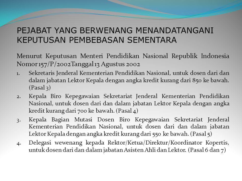 Menurut Keputusan Menteri Pendidikan Nasional Republik Indonesia Nomor 157/P/2002Tanggal 13 Agustus 2002 1. Sekretaris Jenderal Kementerian Pendidikan