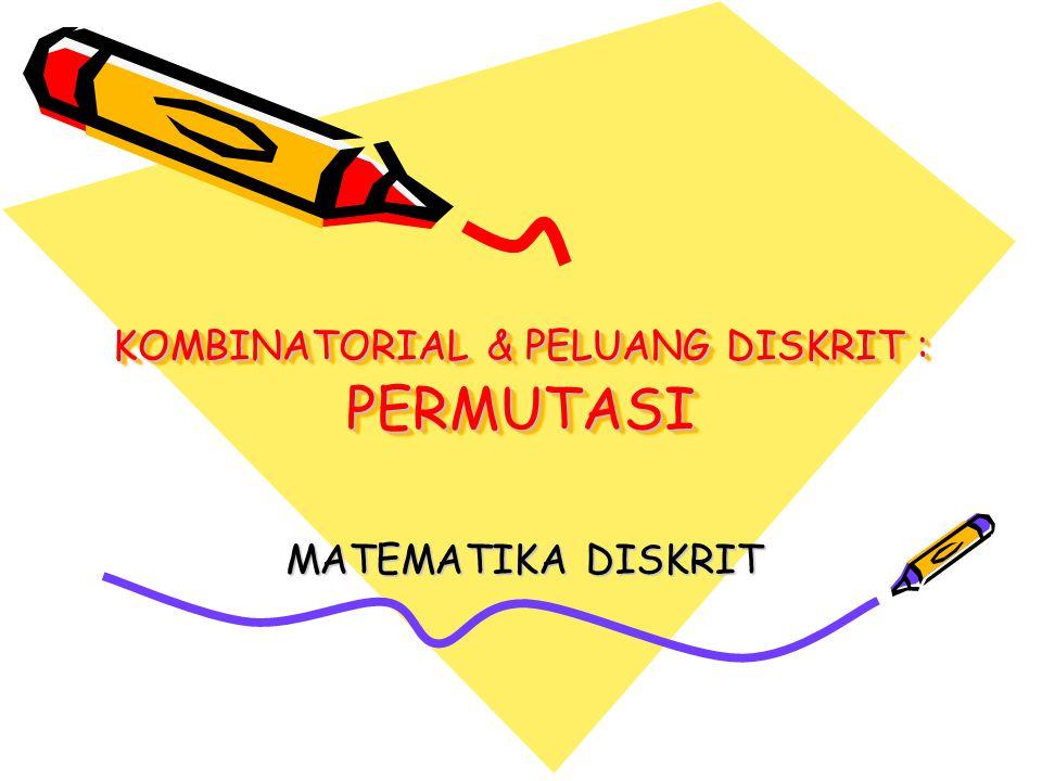 Matematika Diskrit1 Ilustrasi 1 Misal ada 3 buah kelereng yang berbeda warna : merah (m), kuning (k) dan hijau (h).