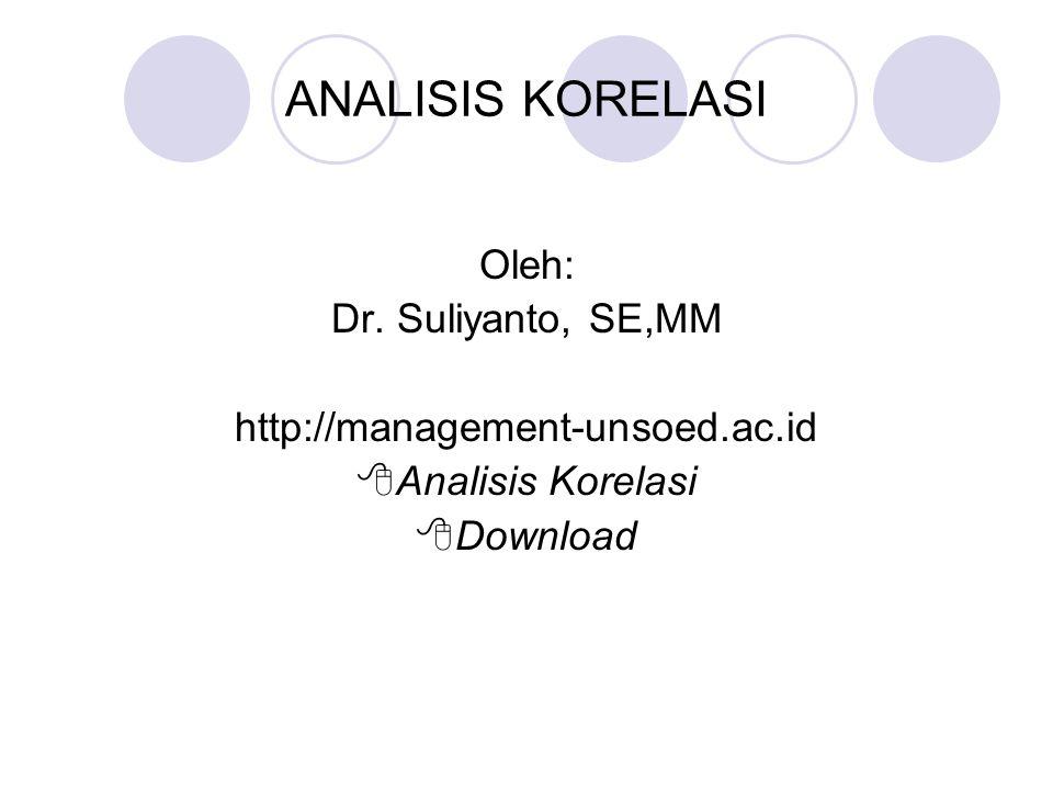 ANALISIS KORELASI Analisis korelasi merupakan salah satu teknik statistik yang digunakan untuk menganalisis hubungan antara dua variabel atau lebih yang bersifat kuantitatif.