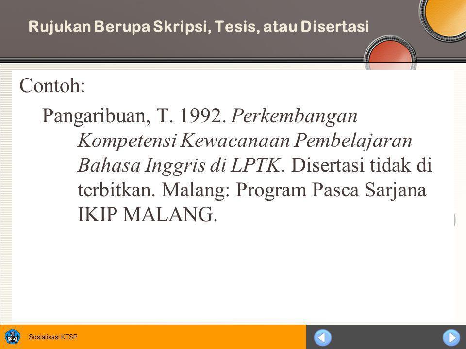 Sosialisasi KTSP Rujukan Berupa Karya Terjemahan Contoh: Ary, D.,Jacobs, L.C & Razavieh, A.