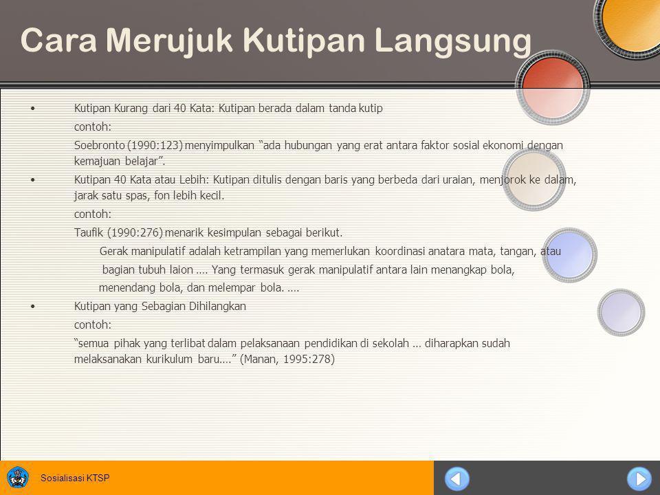 Sosialisasi KTSP Rujukan dari Dokumen Resmi Pemerintah yang Diterbitkan oleh Suatu PenerbitTanpa Penulis dan Tanpa Lembaga Contoh Undang Undang Republik Indonesia Nomor 2 Tahun 1989 Tentang Sistem Pendidikan Nasional.