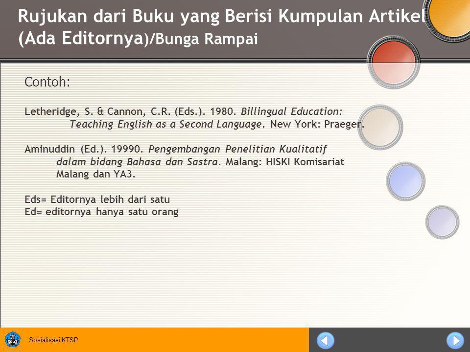 Sosialisasi KTSP Rujukan dari Buku •S•Seorang penulis dengan satu buku Contoh: Dekker, N.
