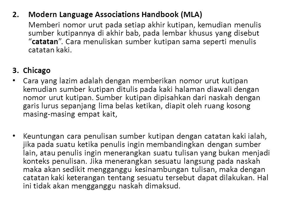 2.Modern Language Associations Handbook (MLA) Memberi nomor urut pada setiap akhir kutipan, kemudian menulis sumber kutipannya di akhir bab, pada lemb