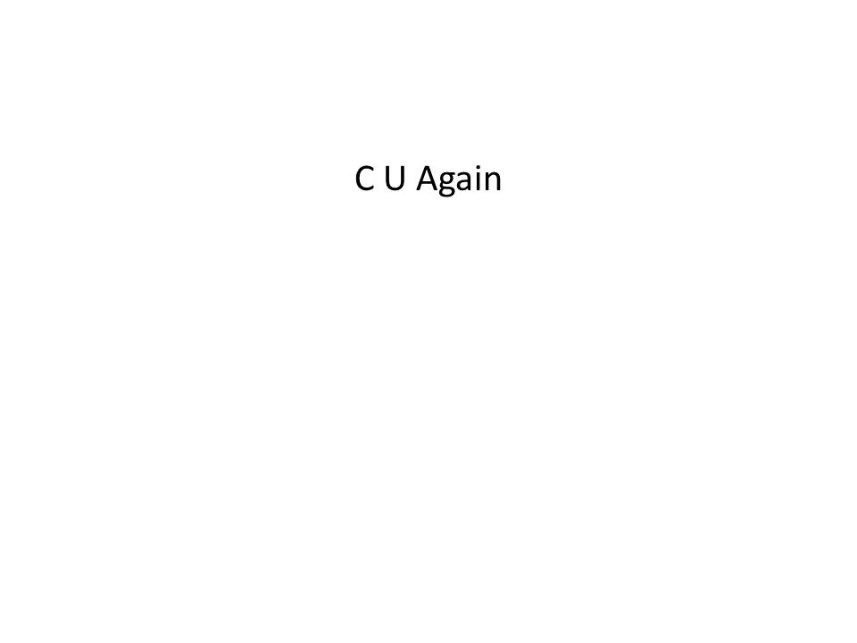 C U Again