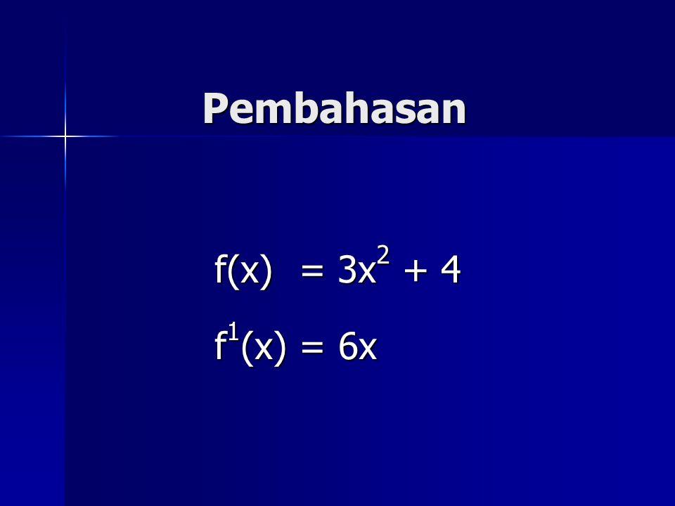 Jawaban soal ke-1 Jika f(x) = 3x 2 + 4 maka nilai f 1 (x) yang mungkin adalah ….