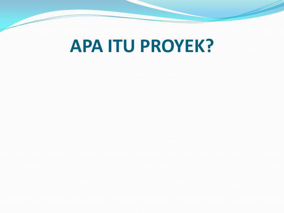 APA ITU PROYEK