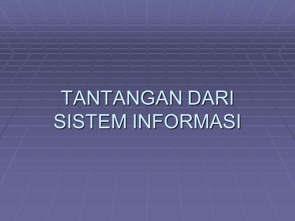 Tantangan dari Sistem Informasi: Kunci Issues dari Pengelolaan 1.