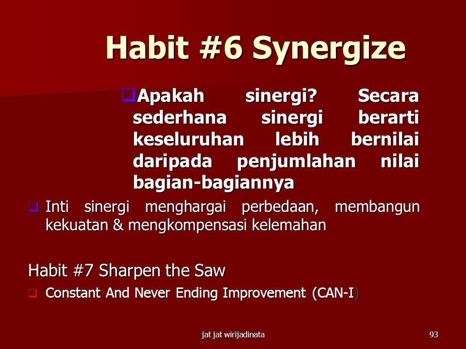 jat jat wirijadinata92 Habit #5 Seek First to Understand Then to be Understood  Give & Receive Versus Take & Give  Tangan di atas lbh mulia dp tanga