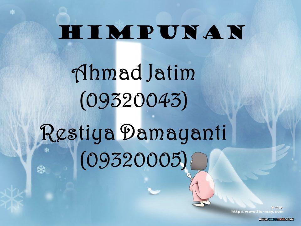 HIMPUNAN Ahmad Jatim (09320043) Restiya Damayanti (09320005)
