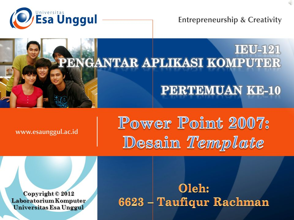 Copyright © 2012 Laboratorium Komputer Universitas Esa Unggul