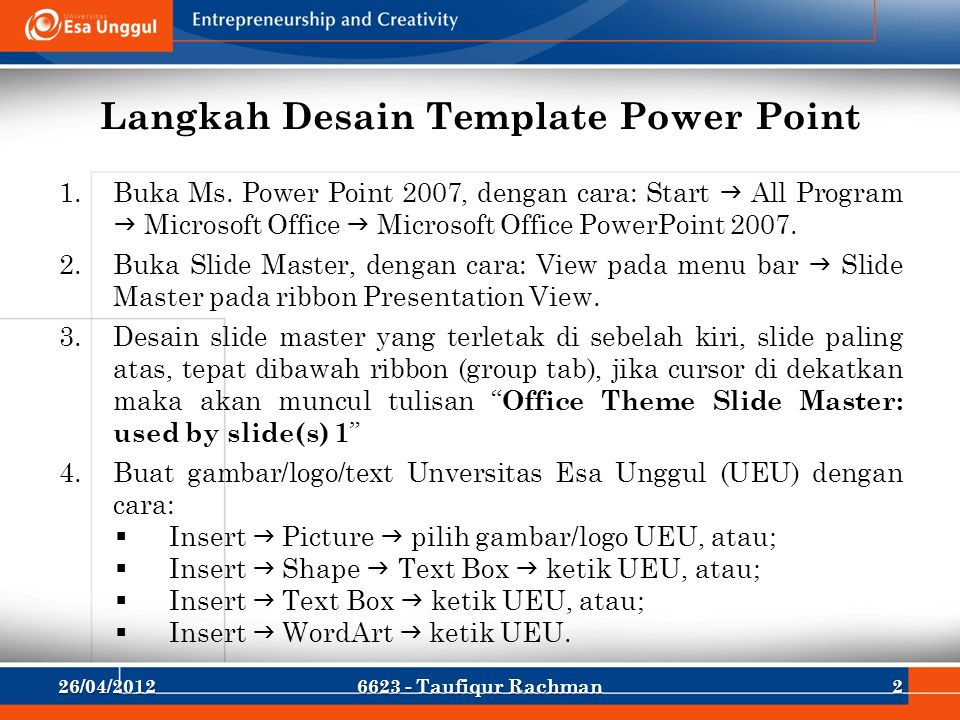 Langkah Desain Template Power Point 1.Buka Ms.