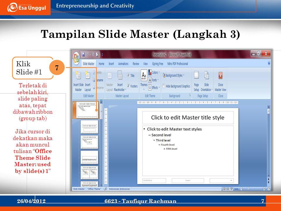 Tampilan Slide Master (Langkah 3) Terletak di sebelah kiri, slide paling atas, tepat dibawah ribbon (group tab) Jika cursor di dekatkan maka akan munc