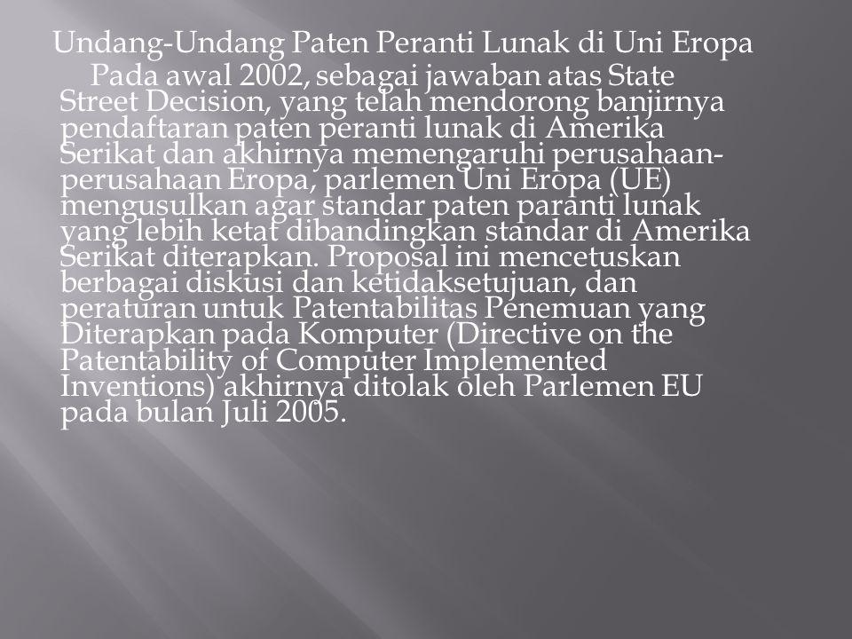 Undang-Undang Paten Peranti Lunak di Uni Eropa Pada awal 2002, sebagai jawaban atas State Street Decision, yang telah mendorong banjirnya pendaftaran