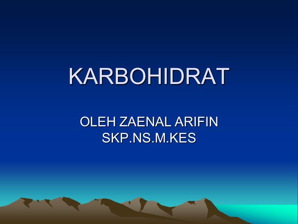 KARBOHIDRAT OLEH ZAENAL ARIFIN SKP.NS.M.KES