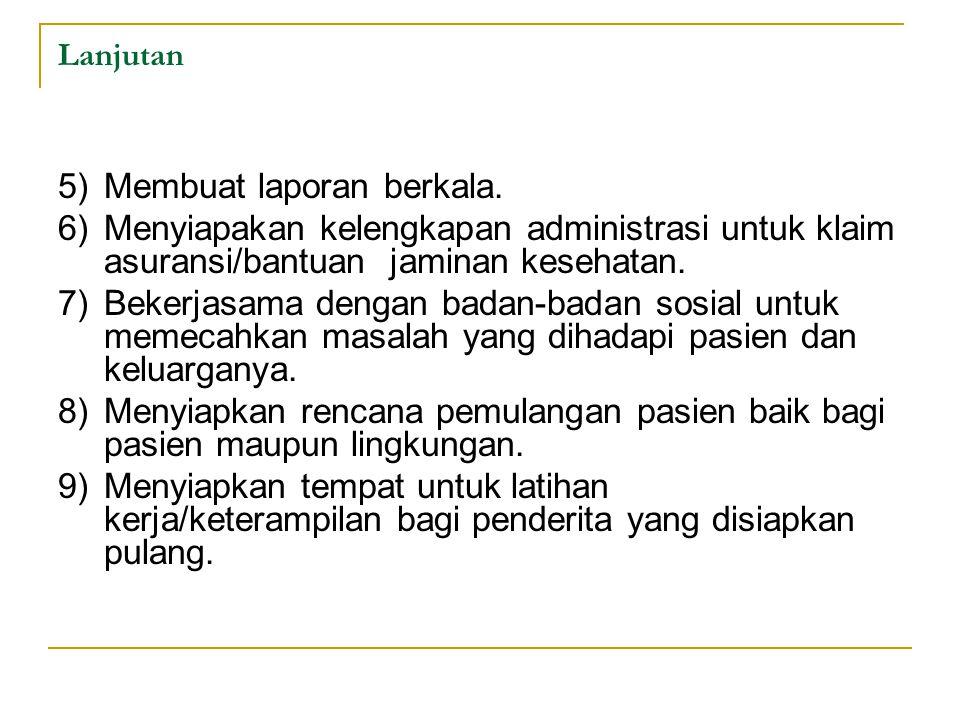 Lanjutan 5) Membuat laporan berkala.