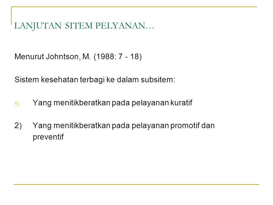 LANJUTAN SITEM PELYANAN… Menurut Johntson, M.