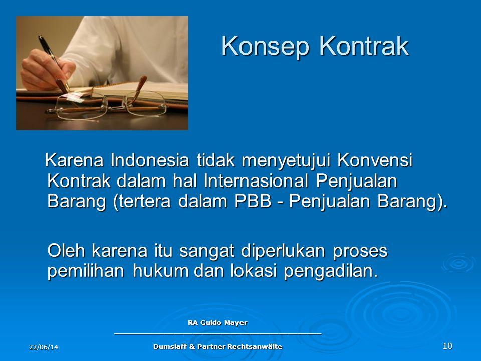 22/06/14 RA Guido Mayer ____________________________________________ Dumslaff & Partner Rechtsanwälte 10 Konsep Kontrak Konsep Kontrak Karena Indonesi