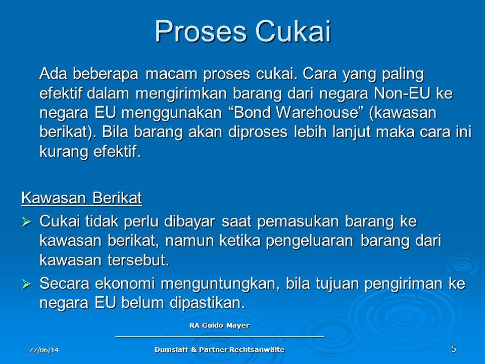 22/06/14 RA Guido Mayer ____________________________________________ Dumslaff & Partner Rechtsanwälte 5 Proses Cukai Ada beberapa macam proses cukai.