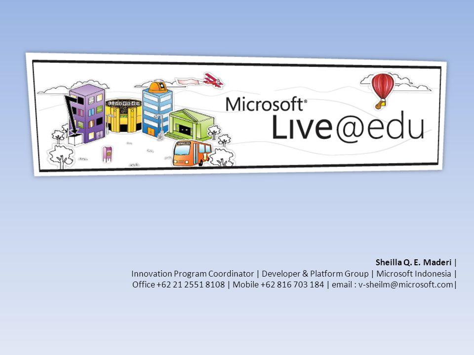 Sheilla Q. E. Maderi | Innovation Program Coordinator | Developer & Platform Group | Microsoft Indonesia | Office +62 21 2551 8108 | Mobile +62 816 70