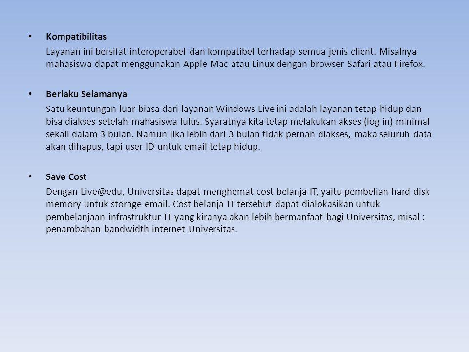 • Kompatibilitas Layanan ini bersifat interoperabel dan kompatibel terhadap semua jenis client. Misalnya mahasiswa dapat menggunakan Apple Mac atau Li
