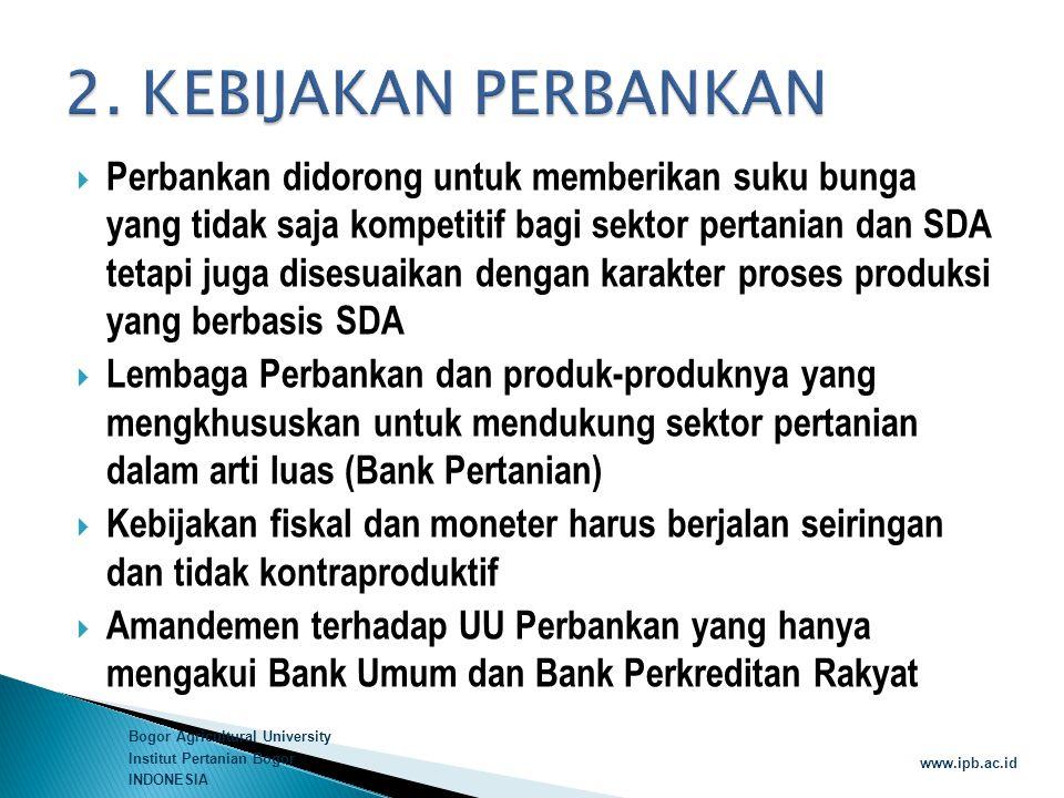 Bogor Agricultural University Institut Pertanian Bogor INDONESIA www.ipb.ac.id  Perbankan didorong untuk memberikan suku bunga yang tidak saja kompet
